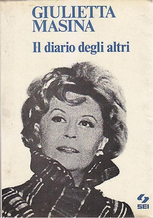 IL DIARIO DEGLI ALTRI di Giulietta Masina 1975 Società Editrice Internazionale