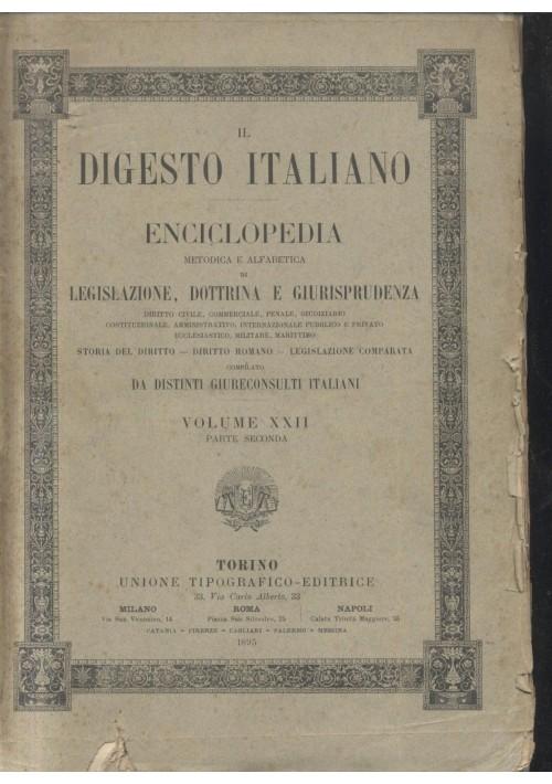 IL DIGESTO ITALIANO VOLUME 22 PARTE 2 1895 Unione Tipografica Editrice Torino *