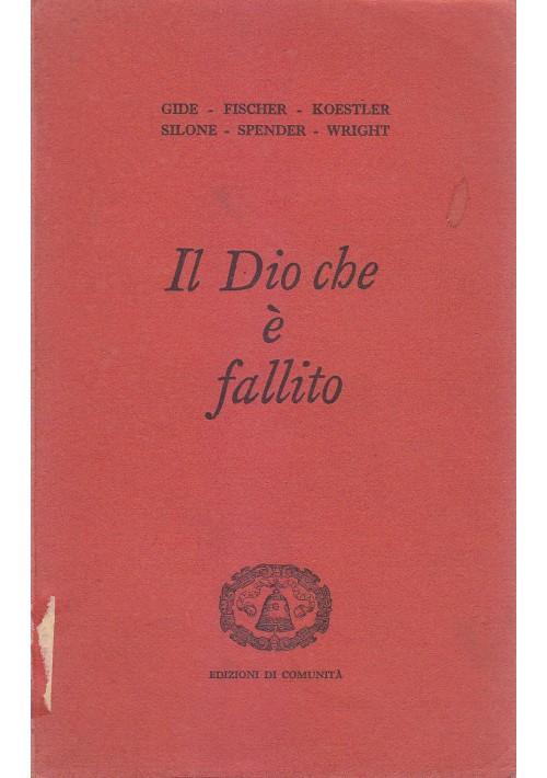 IL DIO CHE E' FALLITO 1957 Edizioni di Comunità Gide Fischer Silone Koestler