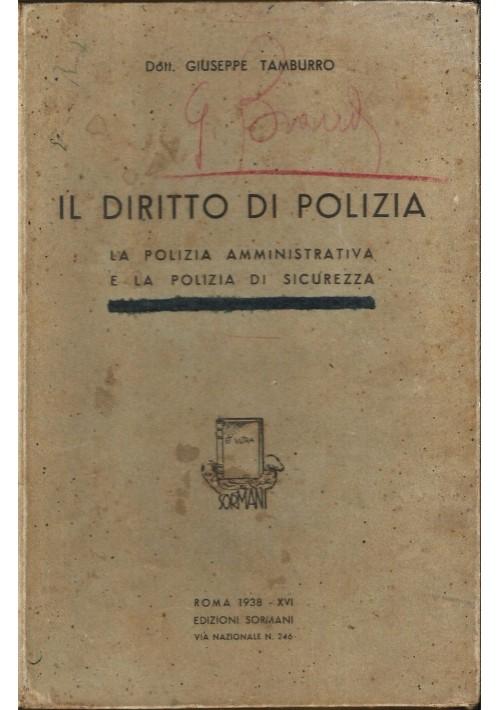 IL DIRITTO DI POLIZIA amministrativa di sicurezza Giuseppe Tamburro 1938 Sormani