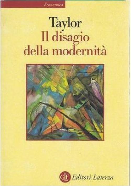 IL DISAGIO DELLA MODERNITA' di Charles Taylor - Laterza Editori 2006