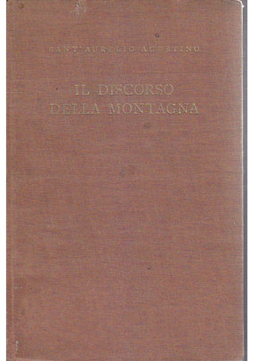 IL DISCORSO DELLA MONTAGNA di Sant'Aurelio Agostino Volume I 1935