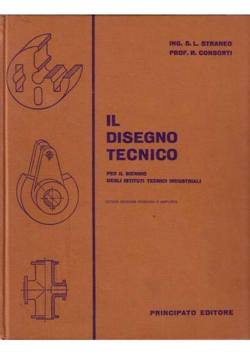 IL DISEGNO TECNICO di Straneo e Consorti 1965 Principato editore *