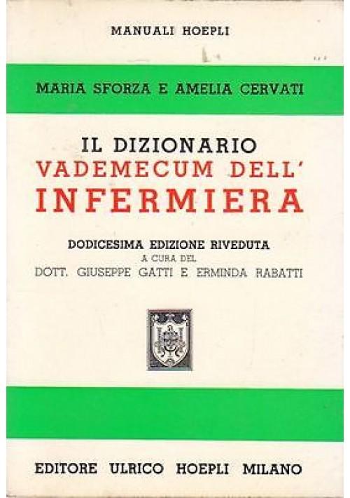 IL DIZIONARIO VADEMECUM DELL INFERMIERA Maria Sforza - Amelia Cervati 1975 Hoepl