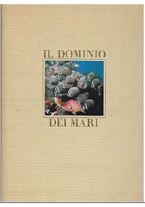 IL DOMINIO DEI MARI di Roland & Elfie Wolf 1985 ILLUSTRATO  con bellissime foto