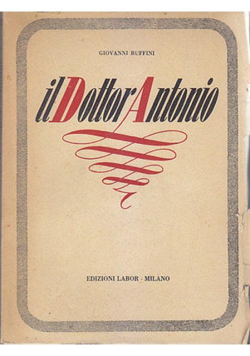 IL DOTTOR ANTONIO Giovanni Ruffini 1954 Edizioni Labor EDIZIONE FUORI COMMERCIO