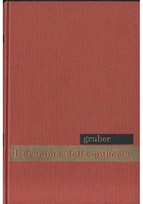 IL DRAMMA DELLA PUBERTA' di Alois Gruber - edizioni paoline 1960 - psicologia