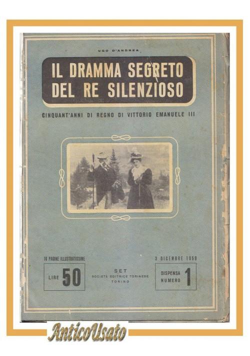 IL DRAMMA SEGRETO DEL RE SILENZIOSO di Ugo D'Andrea 1950 libro Vittorio Emanuele