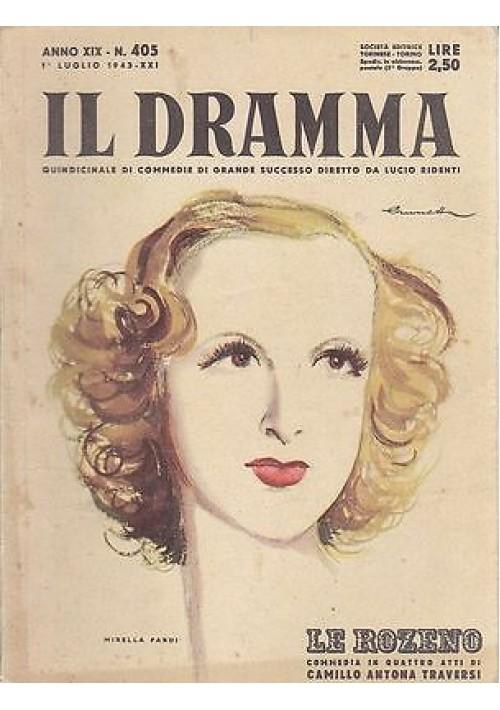 IL DRAMMA anno 19 n.405 - 1 luglio 1943 - LE ROZENO di Camillo Antona Traversi