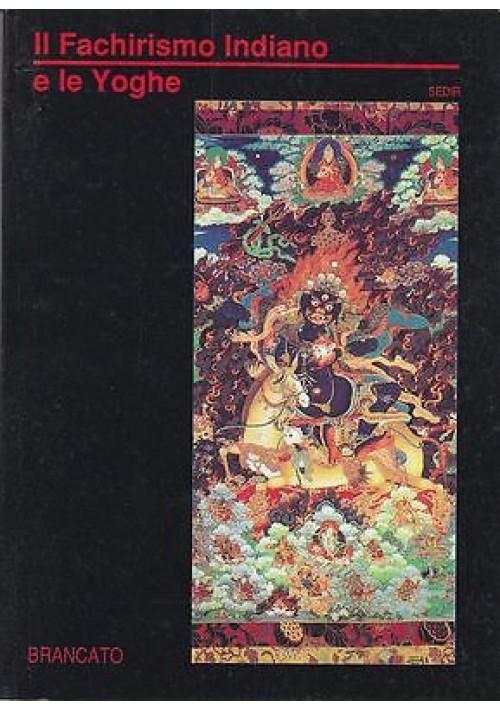 IL FACHIRISMO INDIANO E LE YOGHE di Sedir  - Brancato editore 1991