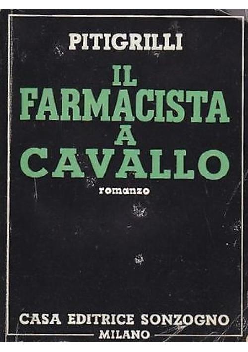 IL FARMACISTA A CAVALLO di Pitigrilli (Dino Segre) 1950 Sonzogno