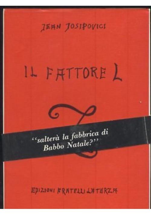 IL FATTORE L - Jean Josipovici - 1989 Fratelli Laterza