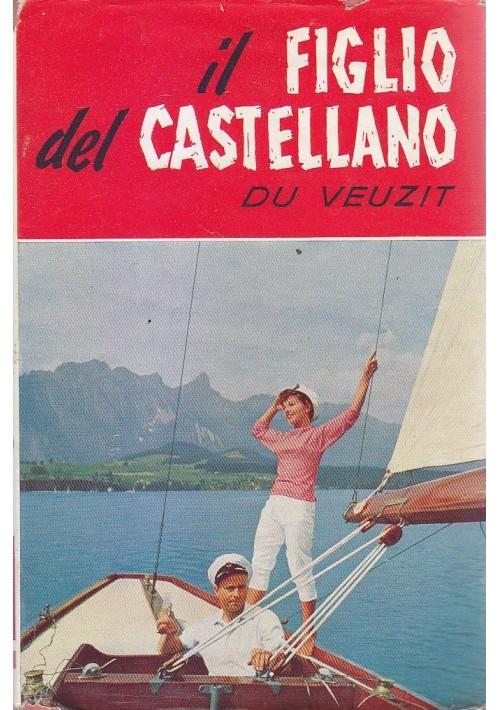 IL FIGLIO DEL CASTELLANO di Max Du Veuzit 1963 Salani i romanzi della rosa