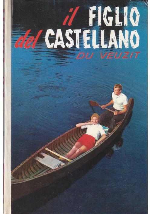 IL FIGLIO DEL CASTELLANO di Max Du Veuzit 1978 Salani romanzi della rosa