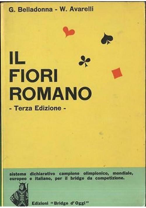 IL FIORI ROMANO di G. Belladonna e W. Avarelli -  Edizioni Bridge d'oggi 1969
