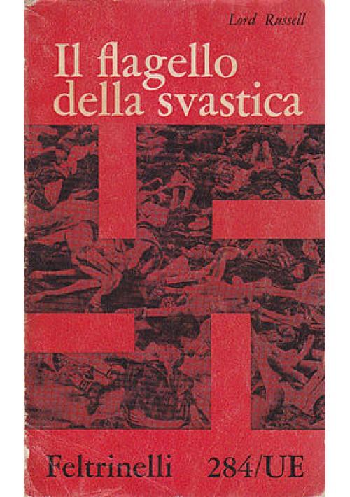 IL FLAGELLO DELLA SVASTICA di Lord Russel 1960 Feltrinelli Editore IV edizione
