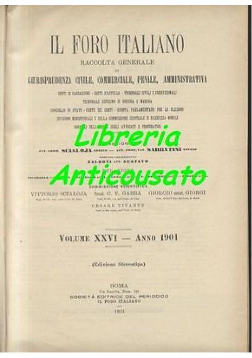 IL FORO ITALIANO RACCOLTA GENERALE DI GIURISPRUDENZA E LEGISLAZIONE 1901 antico