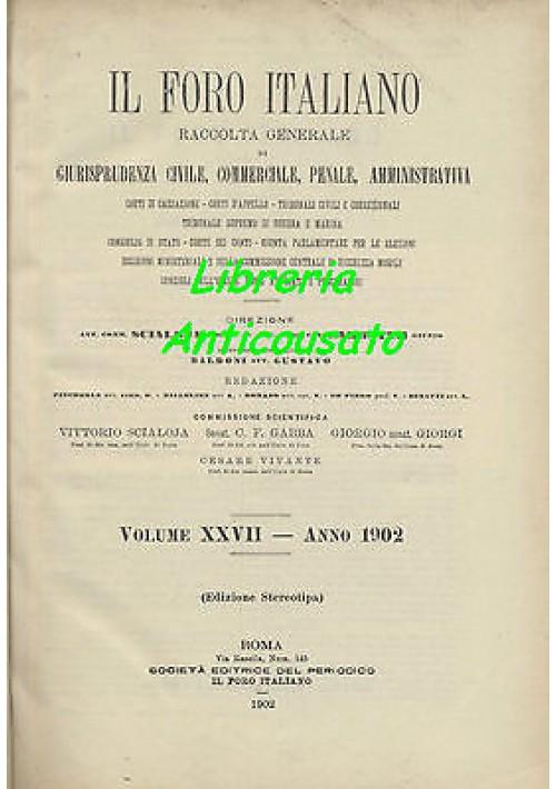 IL FORO ITALIANO RACCOLTA GENERALE DI GIURISPRUDENZA E LEGISLAZIONE 1902 antico