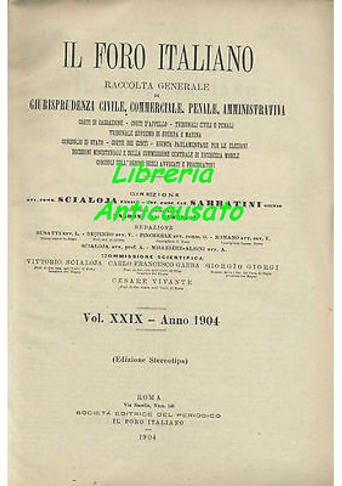 IL FORO ITALIANO RACCOLTA GENERALE DI GIURISPRUDENZA E LEGISLAZIONE 1904 antico