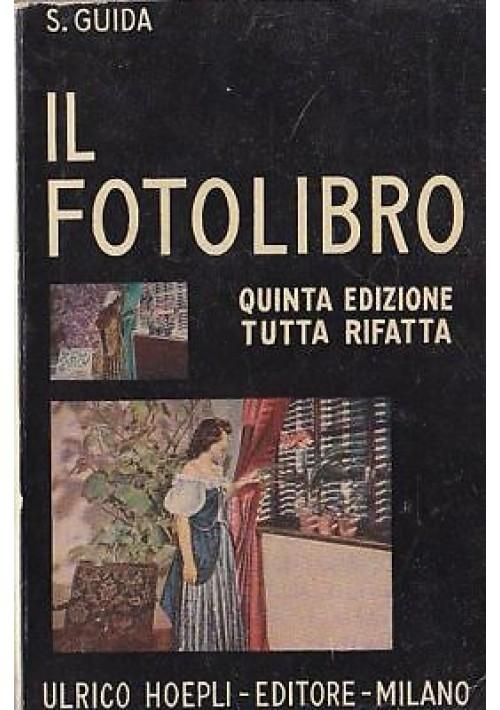 IL FOTOLIBRO di S. Guida - Hoepli editore 1946 fotografia