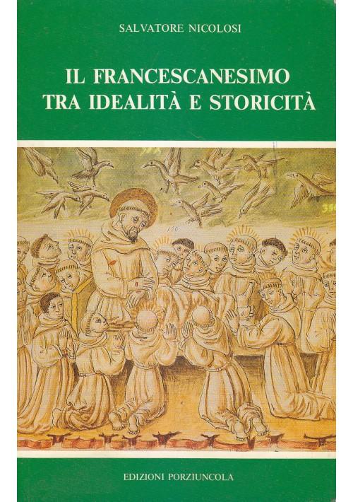 IL FRANCESCANESIMO TRA IDEALITÀ E STORICITÀ Salvatore Nicolosi 1988 Porziuncola