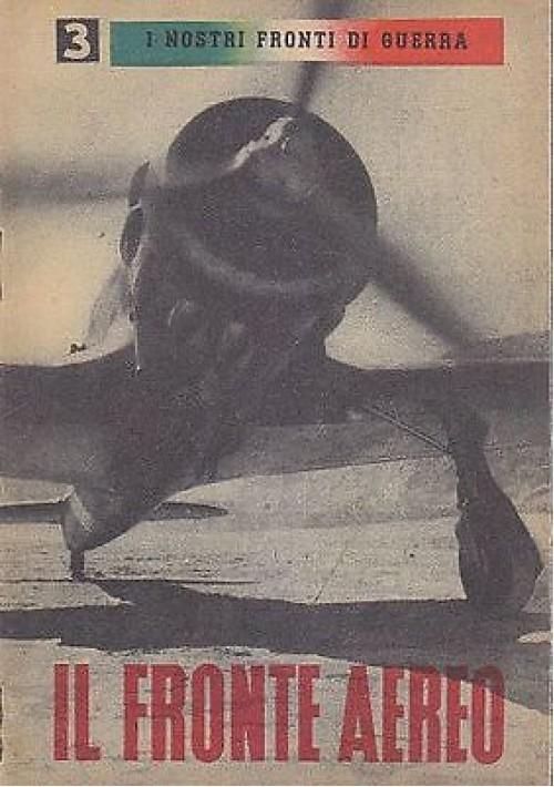 IL FRONTE AEREO (propaganda fascista) 1941 aeroplani fascismo II guerra mondiale