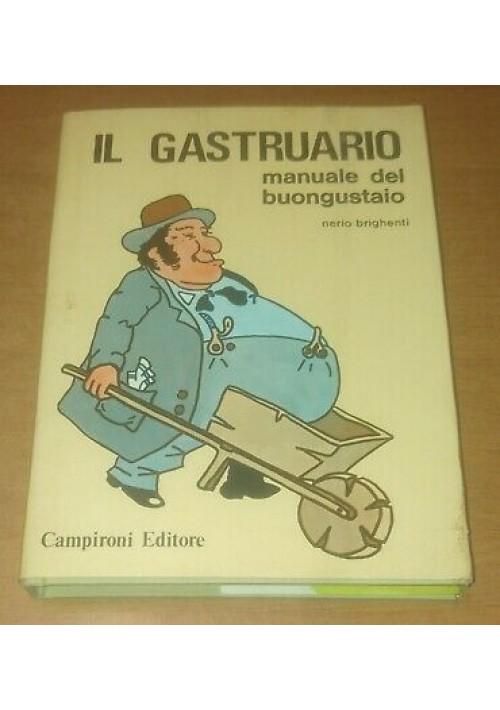 IL GASTRUARIO manuale del buongustaio Nerio Brighenti - Campironi anni '70 *