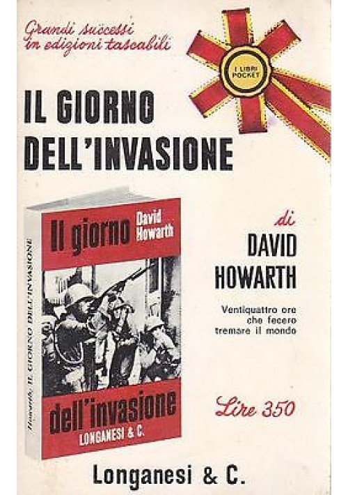 IL GIORNO DELL'INVASIONE di David Howarth  Longanesi editore i libri pocket 1965