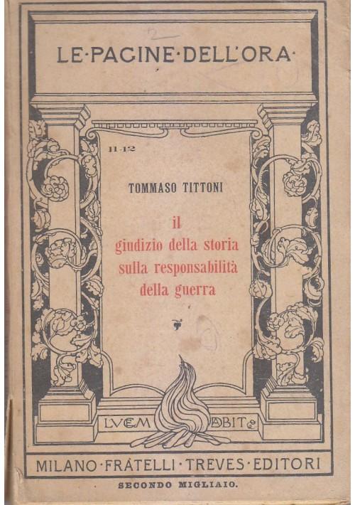 IL GIUDIZIO DELLA STORIA SULLA RESPONSABILITà DELLA GUERRA di T. Tittoni 1916