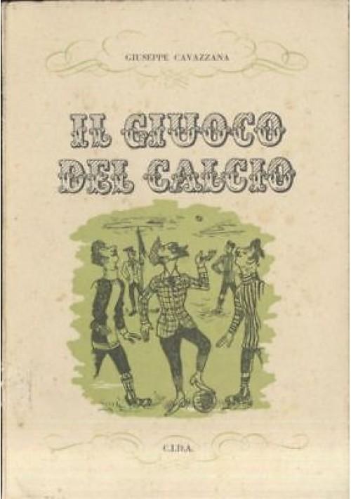 IL GIUOCO DEL CALCIO di Giuseppe Cavazzana 1951 CIDA edizione fuori commercio