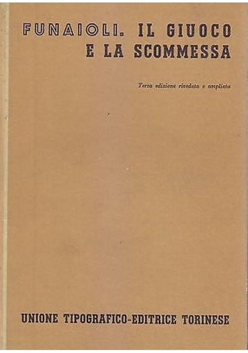 IL GIUOCO E LA SCOMMESSA di Carlo Alberto Funaioli  1961 UTET