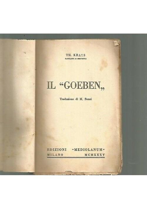 IL GOEBEN del Tenente Kraus 1935 edizioni mediolanum collana uomini e folle