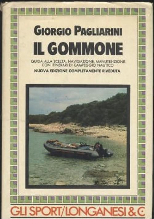 IL GOMMONE di Giorgio Pagliarini 1986 Longanesi 140 illustrazioni 18 cartine
