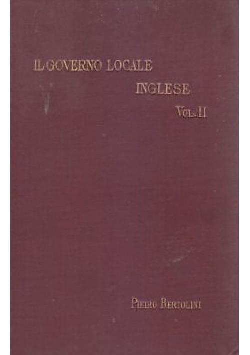 IL GOVERNO LOCALE INGLESE e le sue relazioni con la vita nazionale 2 VOLUMI 1899