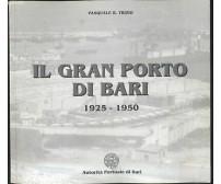 IL GRAN PORTO DI BARI 1925 -1950 di Pasquale Trizio - Autorità portuale di Bari