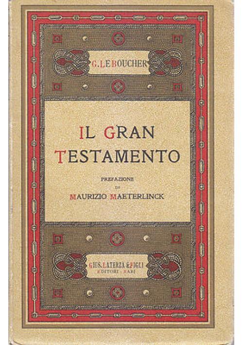 IL GRAN TESTAMENTO di G. Le Boucher  - Giuseppe Laterza e Figli 1934  *