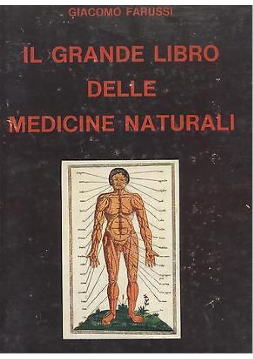 IL GRANDE LIBRO DELLE MEDICINE NATURALI di Giacomo Farussi - il vespro 1979
