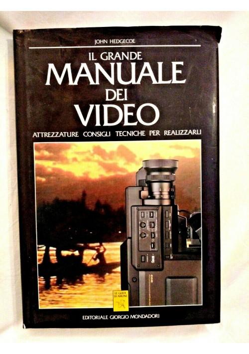 IL GRANDE MANUALE DEI VIDEO di John Hedgecoe 1991 Mondadori