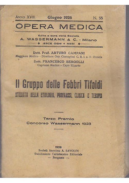 IL GRUPPO DELLE FEBBRI TIFOIDI STUDIATI ETIOLOGIA PROFILASSI CLINICA E TERAPIA - Opera Medica Wasserman, anno XVII n.55