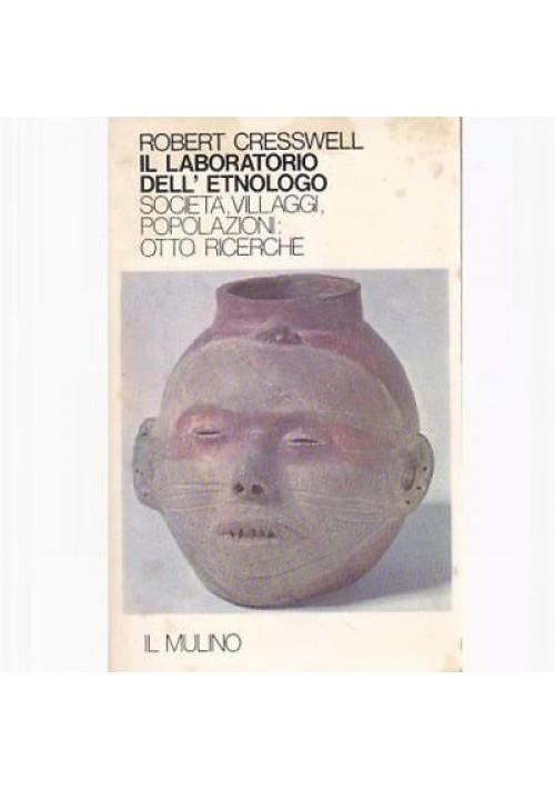 IL LABORATORIO DELL'ETNOLOGO vol.I di Robert Cresswell 1981 Il mulino *
