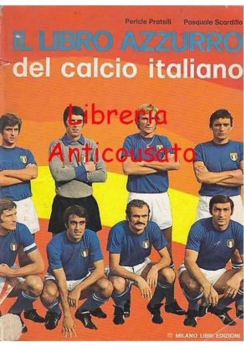 IL LIBRO AZZURRO DEL CALCIO ITALIANO di Pericle Pratelli e Pasquale Scardillo