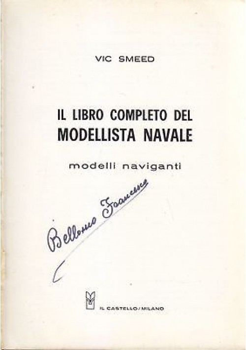 IL LIBRO COMPLETO DEL MODELLISTA  NAVALE MODELLI NAVIGANTI di Vic Smeed 1969