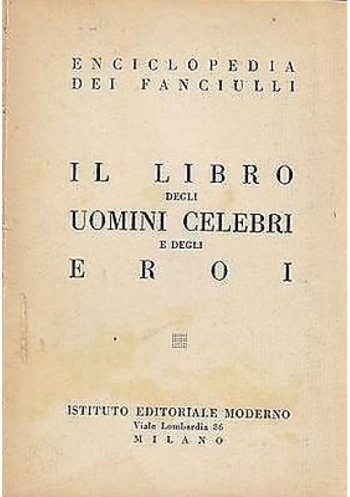 IL LIBRO DEGLI UOMINI CELEBRI E DEGLI EROI di Luisa Valle Monti 1938