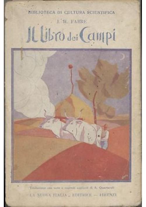 IL LIBRO DEI CAMPI di J. H. Fabre 1941 - La Nuova Italia illustrato Tiffi
