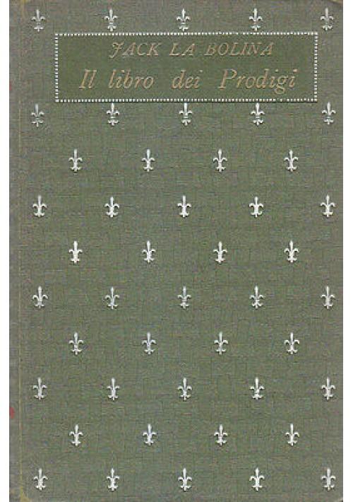 IL LIBRO DEI PRODIGI di Jack La Bolina fregi Cambellotti 1913 (?)