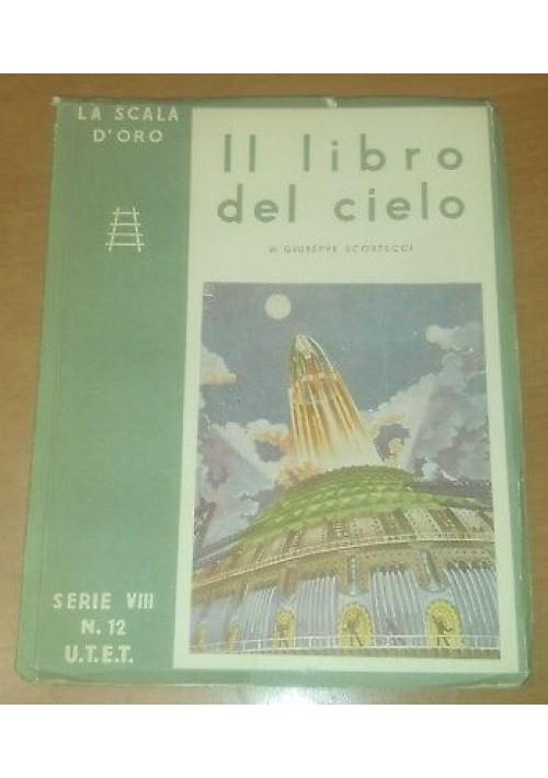 IL LIBRO DEL CIELO Giuseppe Scortecci 1945 LA SCALA D ORO UTET
