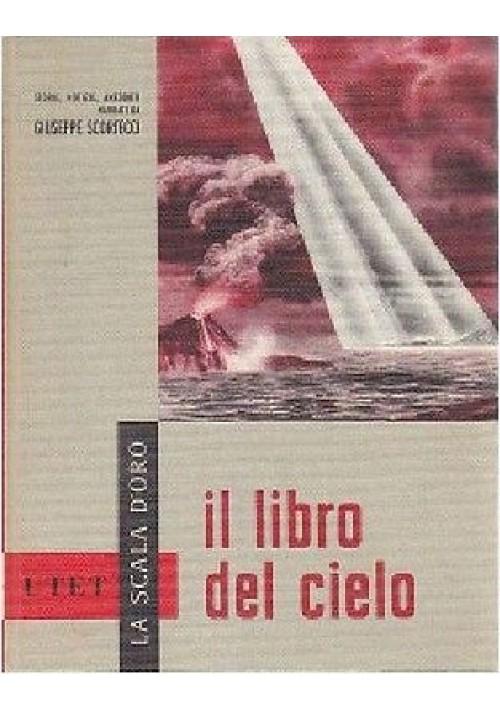 IL LIBRO DEL CIELO storie notizie aneddoti Giuseppe Scortecci1960 LA SCALA D'ORO