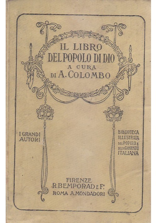 IL LIBRO DEL POPOLO DI DIO a cura di A  Colombo 1920 Bemporad editore