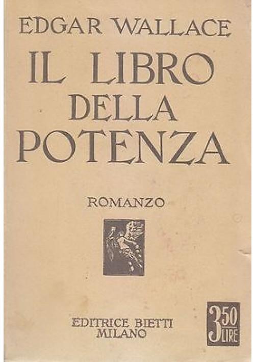 IL LIBRO DELLA POTENZA Romanzo di Edgar Wallace 1934 Bietti editore