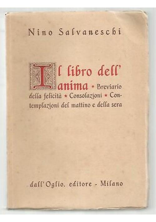 IL LIBRO DELL'ANIMA di Nino Salvaneschi 1948 Dall'Oglio editore
